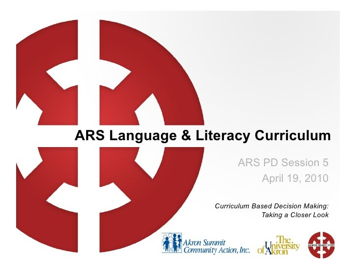 ARS Language & Literacy Curriculum                         ARS PD Session 5                             April 19, 2010    ...