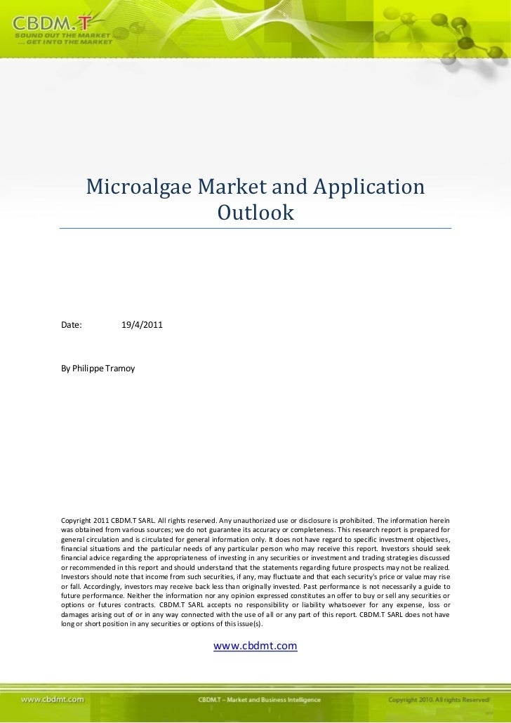 Microalgae Market and Application                    OutlookDate:              19/4/2011By Philippe TramoyCopyright 2011 C...
