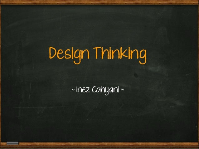 Design Thinking ~ Inez Cahyani ~