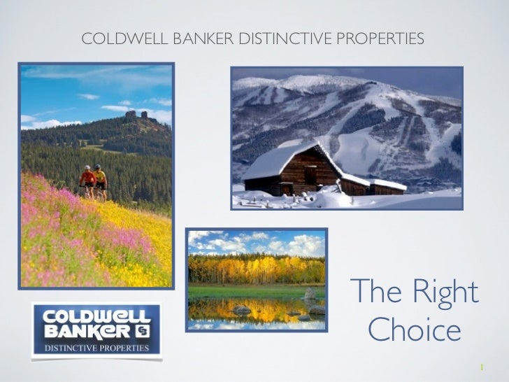 COLDWELL BANKER DISTINCTIVE PROPERTIES                             The Right                              Choice          ...