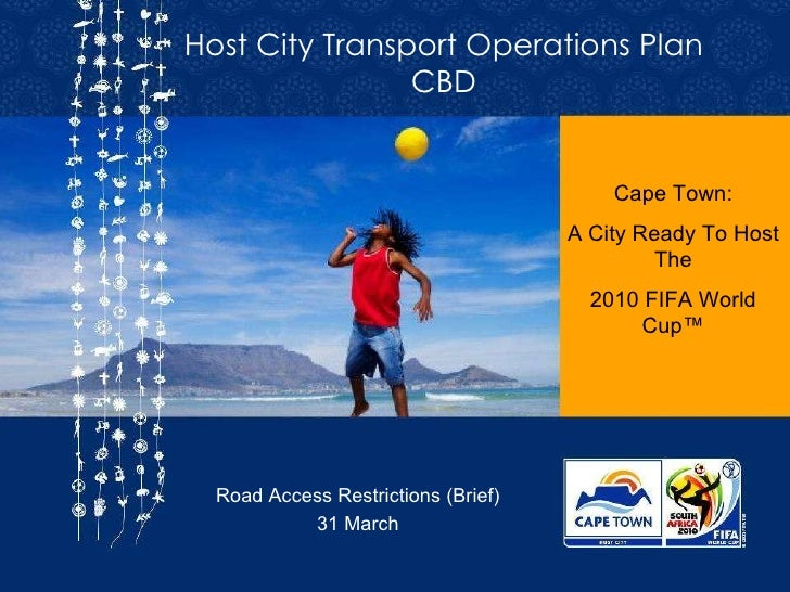 Host City Transport Operations Plan CBD Road Access Restrictions (Brief)  31 March