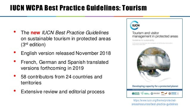 Sustainable tourism in PA • The new IUCN Best Practice Guidelines on sustainable tourism in protected areas (3rd edition) ...