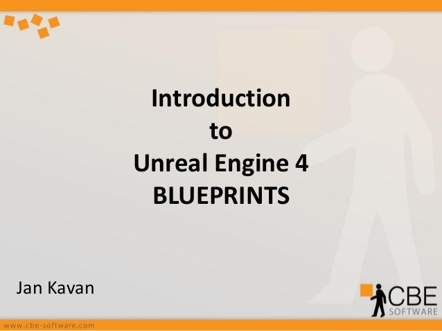 Introduction to Unreal Engine 4 BLUEPRINTS Jan Kavan