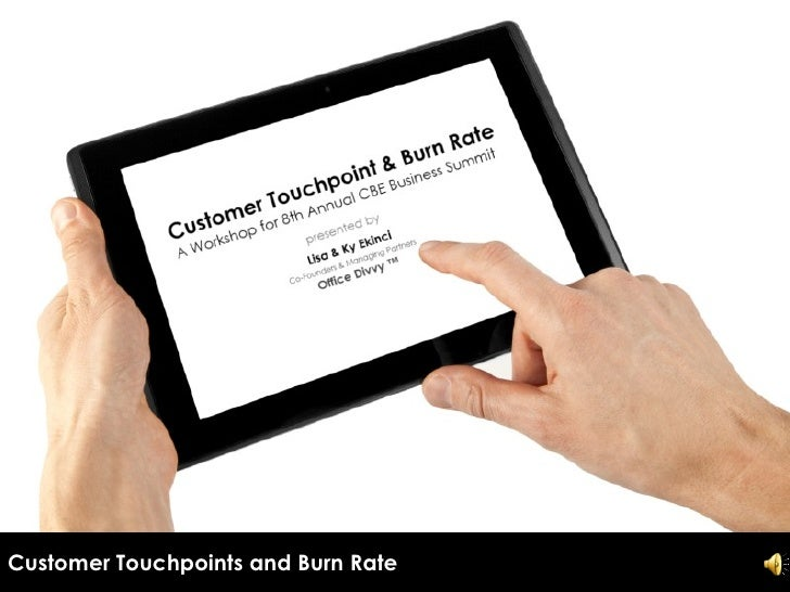 Customer Touchpoints and Burn Rate