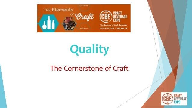 Quality The Cornerstone of Craft