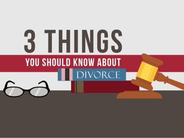 3 Things You Should Know about Divorce