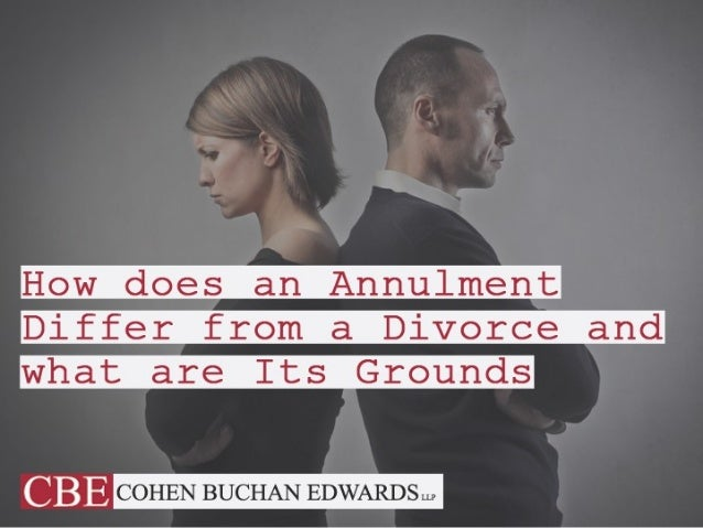 How does an Annulment Differ from a Divorce and what are Its Grounds