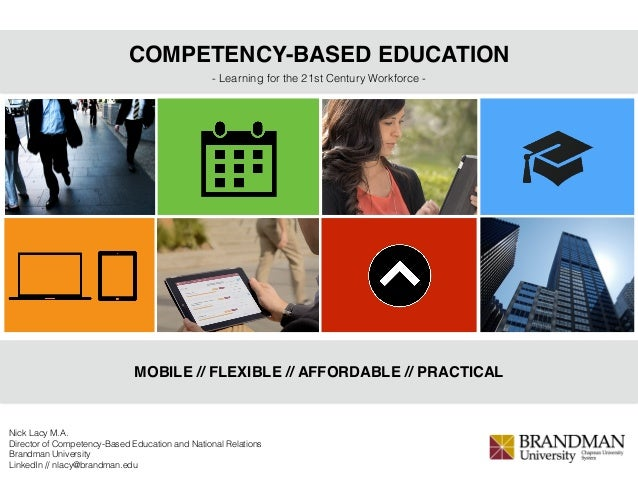 COMPETENCY-BASED EDUCATION MOBILE // FLEXIBLE // AFFORDABLE // PRACTICAL - Learning for the 21st Century Workforce - Nick ...