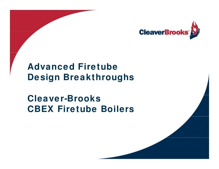 Advanced FiretubeDesign BreakthroughsCleaver-BrooksCBEX Firetube Boilers