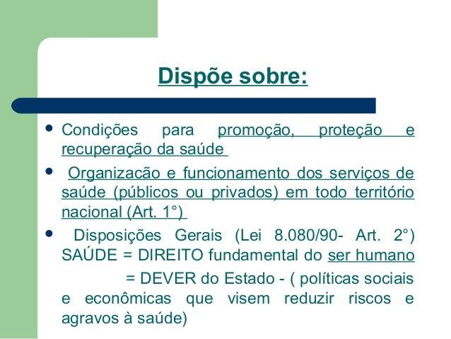 Dispõe sobre: Condições para promoção, proteção e recuperação da saúde  Organizacão e funcionamento dos serviços de saúde...