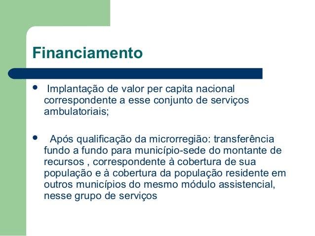 Financiamento   Implantação de valor per capita nacional correspondente a esse conjunto de serviços ambulatoriais;    Ap...