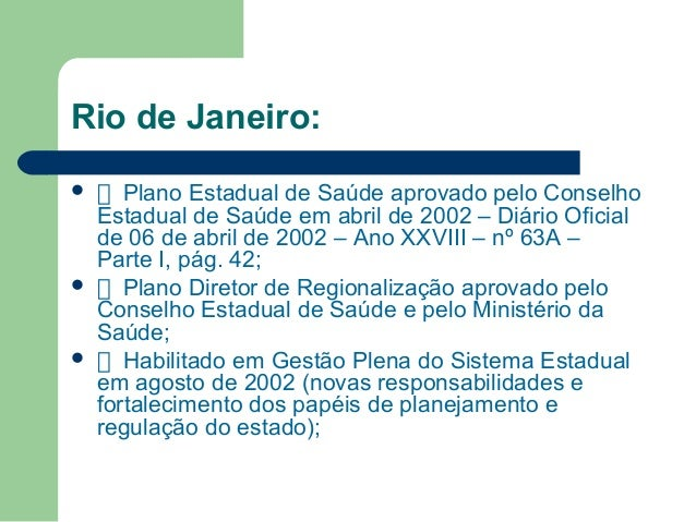 Rio de Janeiro:       Plano Estadual de Saúde aprovado pelo Conselho Estadual de Saúde em abril de 2002 – Diário Oficia...