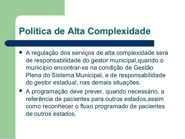 Relevância dos Serviços de Alta Complexidade no SUS          Aumento significativo dos casos de Doenças Crônicas Não...