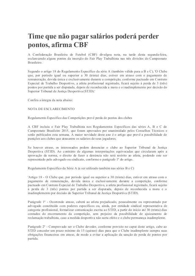 Time que não pagar salários poderá perder pontos, afirma CBF A Confederação Brasileira de Futebol (CBF) divulgou nota, na ...