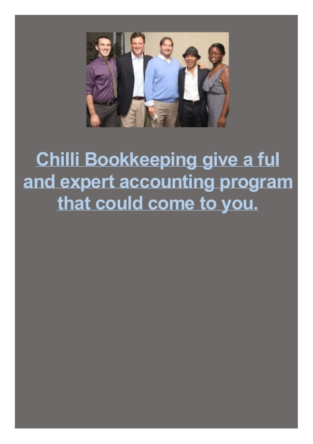 Chilli Bookkeeping give a ful and expert accounting program that could come to you.