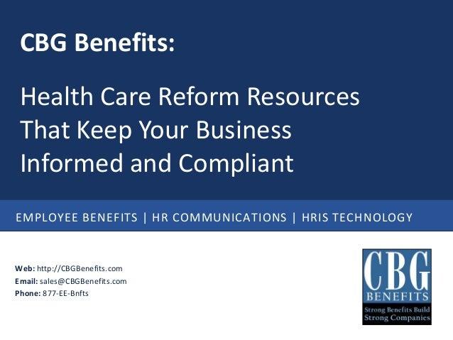 EMPLOYEE BENEFITS | HR COMMUNICATIONS | HRIS TECHNOLOGYWeb: http://CBGBenefits.comEmail: sales@CBGBenefits.comPhone: 877-E...