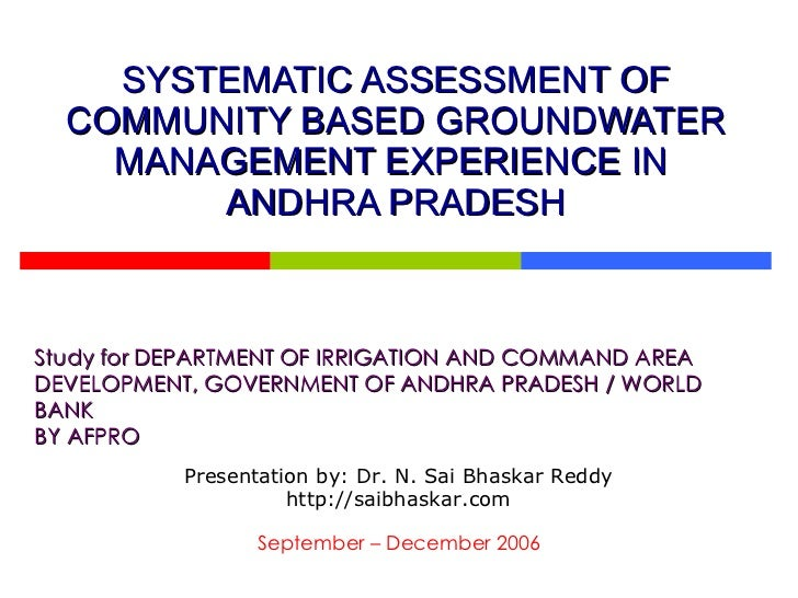 SYSTEMATIC ASSESSMENT OF COMMUNITY BASED GROUNDWATER MANAGEMENT EXPERIENCE IN  ANDHRA PRADESH Study for DEPARTMENT OF IRRI...