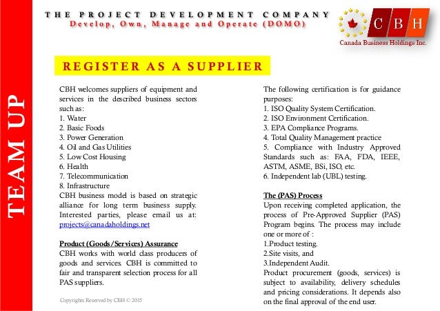 CBH welcomes suppliers of equipment and services in the described business sectors such as: 1. Water 2. Basic Foods 3. Pow...