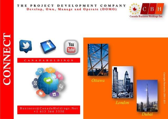CONNECT C A N A D A H O L D I N G S Ottawa London Dubai CopyrightsReservedbyCBH©2015 B u s i n e s s @ C a n a d a H o l d...