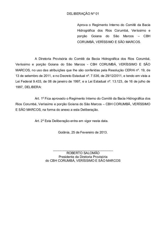 DELIBERAÇÃO Nº 01                                          Aprova o Regimento Interno do Comitê da Bacia                  ...