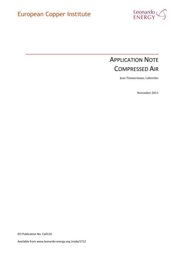 European Copper Institute APPLICATION NOTE COMPRESSED AIR Jean Timmermans, Laborelec November 2011 ECI Publication No. Cu0...