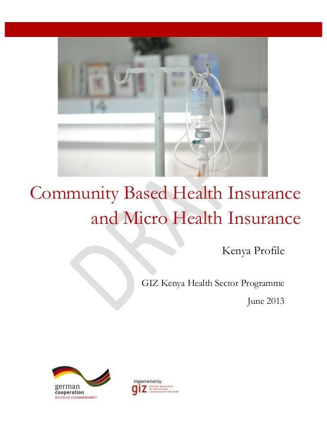 Community Based Health Insuranceand Micro Health InsuranceGIZ Kenya Health Sector ProgrammeJune 2013Kenya ProfileImplemen...