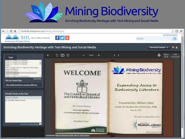 Expanding Access to Biodiversity Literature Presented by: William Ulate Center for Biodiversity Informatics, MBG May 26, 2...