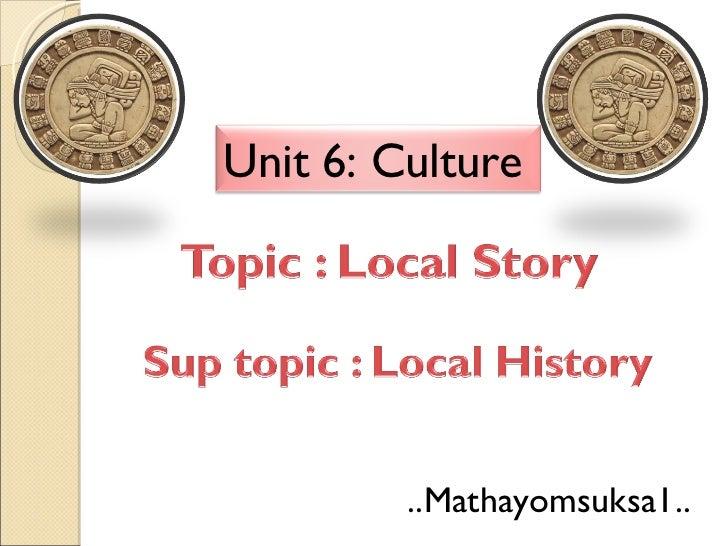 ..Mathayomsuksa1.. Unit 6: Culture