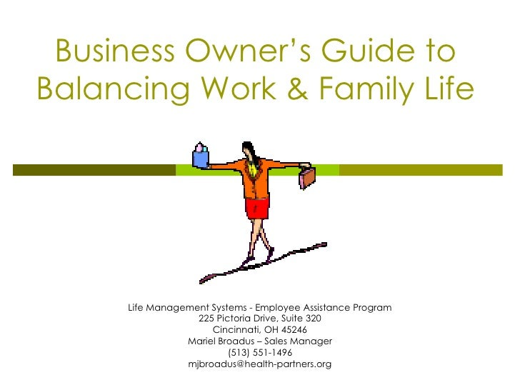 Business Owner's Guide to Balancing Work & Family Life Life Management Systems - Employee Assistance Program 225 Pictoria ...