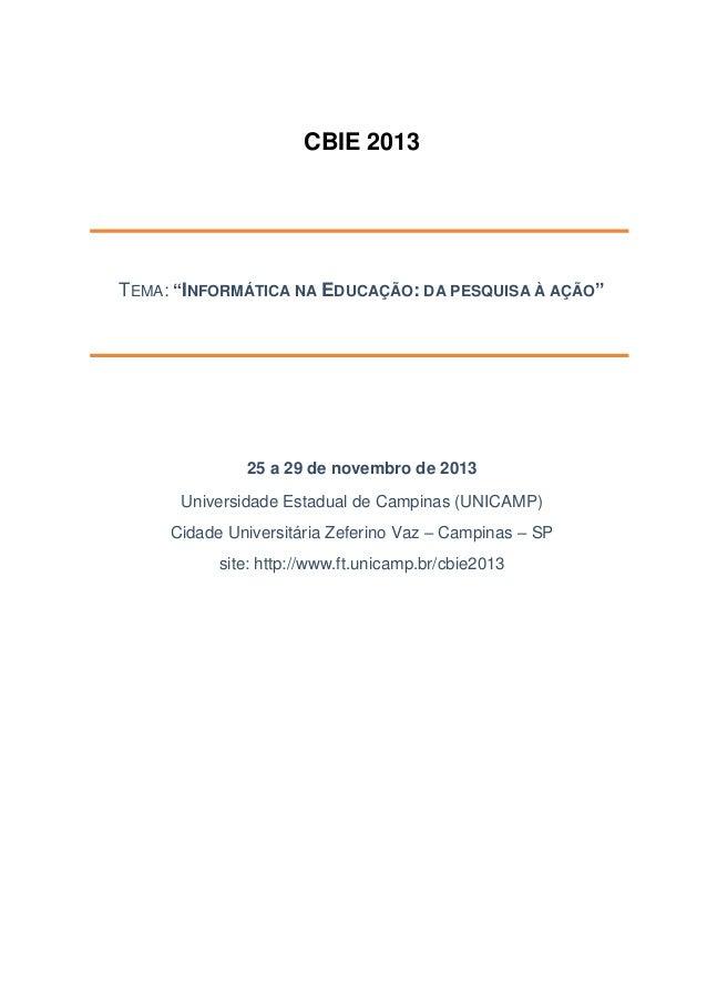 """CBIE 2013TEMA: """"INFORMÁTICA NA EDUCAÇÃO: DA PESQUISA À AÇÃO""""              25 a 29 de novembro de 2013      Universidade Es..."""