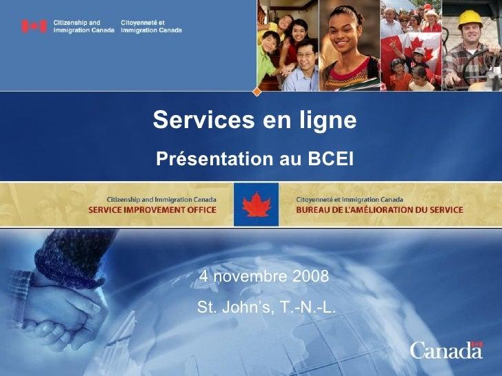 Services en ligne Présentation au BCEI 4 novembre 2008  St. John's, T.-N.-L.