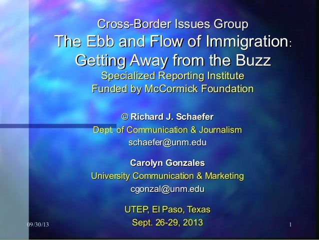 09/30/13 1 Cross-Border Issues GroupCross-Border Issues Group The Ebb and Flow of ImmigrationThe Ebb and Flow of Immigrati...