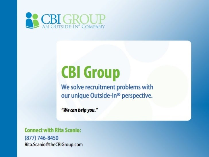 """CBI Group We solve recruitment problems with  our unique Outside-In® perspective. """" We can help you."""" Connect with Rita Sc..."""