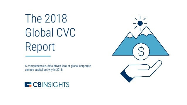 0@cbinsights A comprehensive, data-driven look at global corporate venture capital activity in 2018. The 2018 Global CVC R...