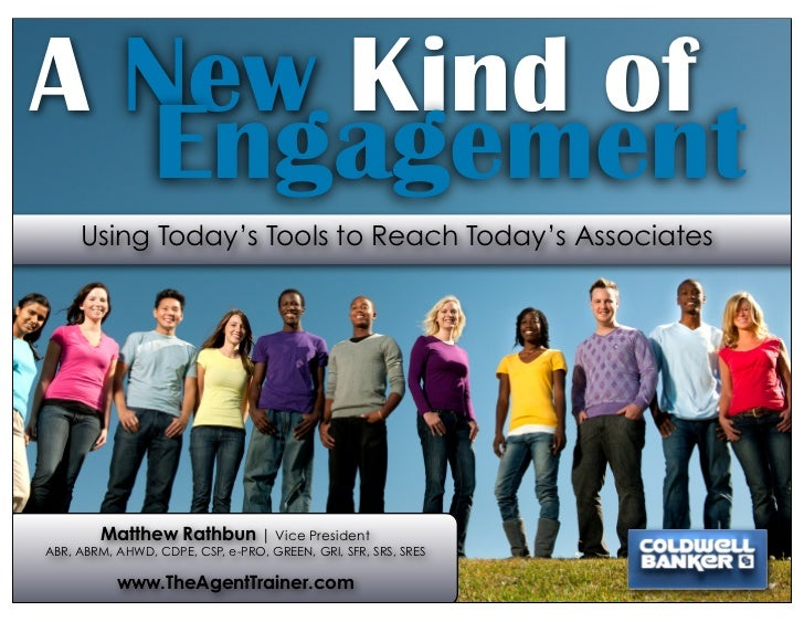 A New Kind of  Engagement     Using Today's Tools to Reach Today's Associates        Matthew Rathbun | Vice PresidentABR, ...