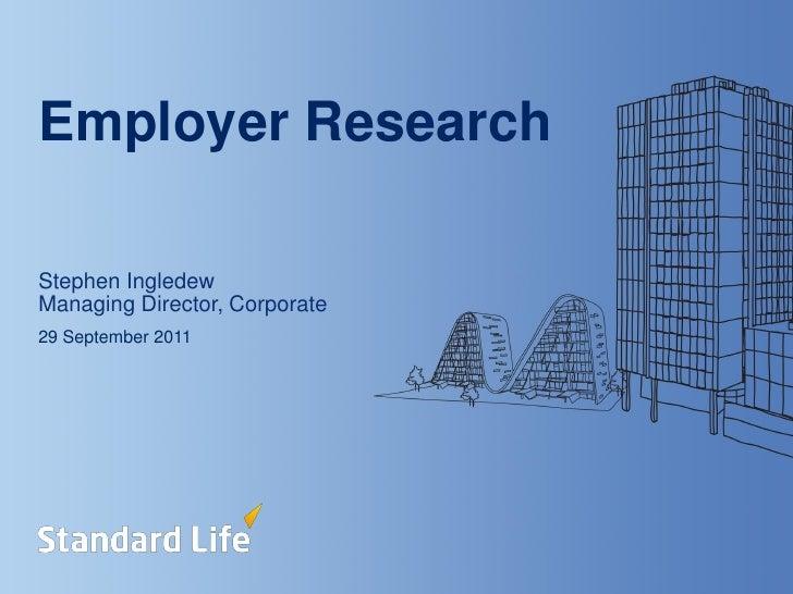 Employer ResearchStephen IngledewManaging Director, Corporate29 September 2011