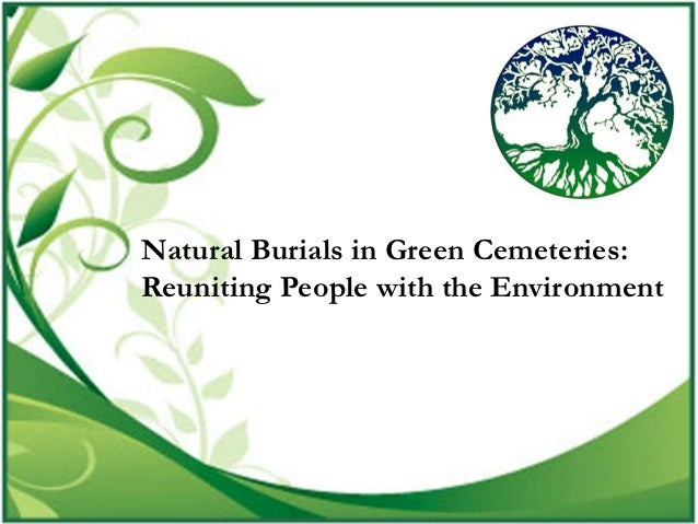 Natural Burials in Green Cemeteries:Reuniting People with the Environment