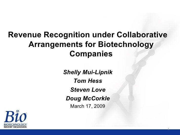 <ul><li>Revenue Recognition under Collaborative Arrangements for Biotechnology Companies </li></ul><ul><li>Shelly Mui-Lipn...