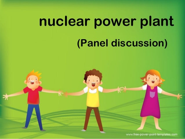 nuclear power plant (Panel discussion)