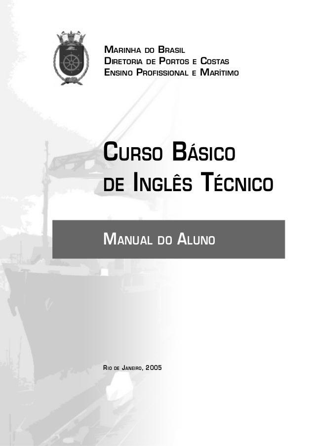 MARINHA DO BRASIL DIRETORIA DE PORTOS E COSTAS ENSINO PROFISSIONAL E MARÍTIMO CURSO BÁSICO DE INGLÊS TÉCNICO MANUAL DO ALU...