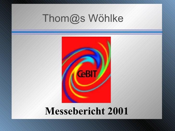 Thom@s Wöhlke Messebericht 2001