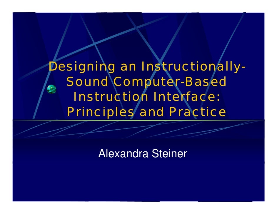 Designing an Instructionally-   Sound Computer-Based    Instruction Interface:   Principles and Practice          Alexandr...