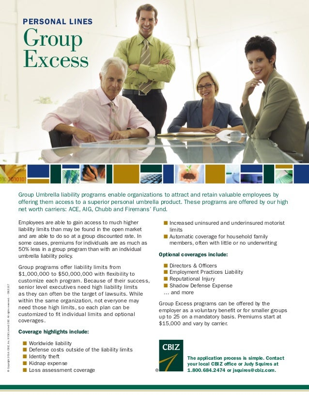 PERSONAL LINES  Group Excess  Group Umbrella liability programs enable organizations to attract and retain valuable employ...