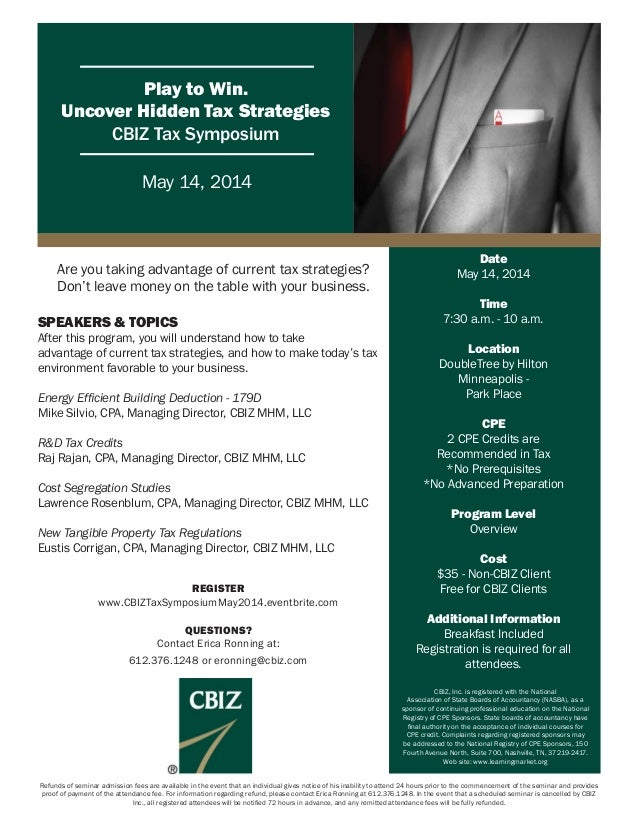 Play to Win. Uncover Hidden Tax Strategies CBIZ Tax Symposium May 14, 2014 Date May 14, 2014 Time 7:30 a.m. - 10 a.m. Loca...