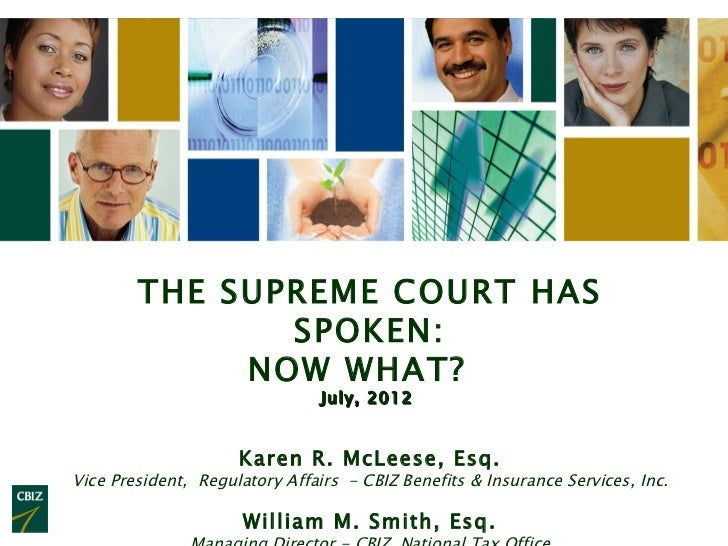 THE SUPREME COURT HAS               SPOKEN:             NOW WHAT?                                July, 2012             ...