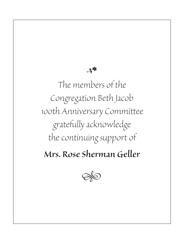 •      The members of the    Congregation Beth Jacob 100th Anniversary Committee     gratefully acknowledge   the continui...