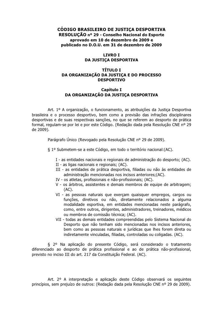 CÓDIGO BRASILEIRO DE JUSTIÇA DESPORTIVA              RESOLUÇÃO nº 29 - Conselho Nacional do Esporte                    apr...