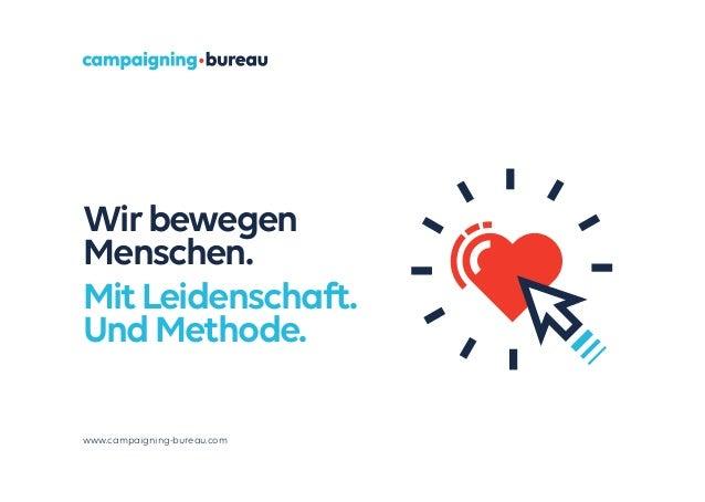 Wirbewegen Menschen. MitLeidenschaft. UndMethode. www.campaigning-bureau.com