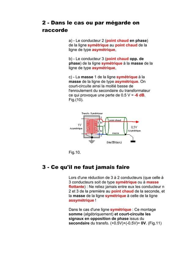 2 - Dans le cas ou par mégarde on raccorde a) - Le conducteur 2 (point chaud en phase) de la ligne symétrique au point cha...