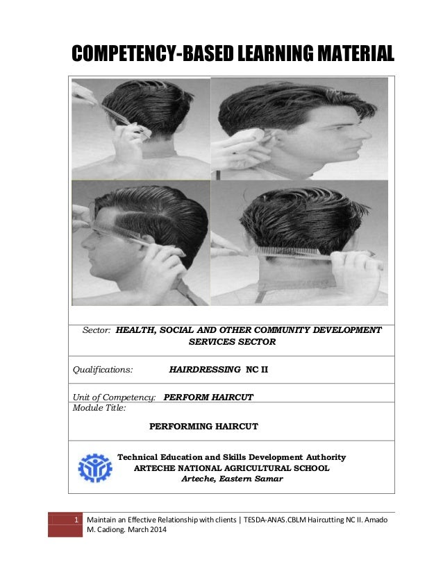 1 Maintain an Effective Relationship with clients   TESDA-ANAS.CBLM Haircutting NC II. Amado M. Cadiong. March 2014 Sector...